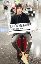 Nunca me faltes | Christopher Velez by neunicec