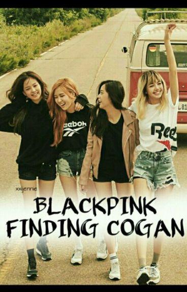 BlackPink FINDING COGAN