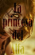 La Princesa del Alpha (LPA #1) by IsaStilinskiMartin01
