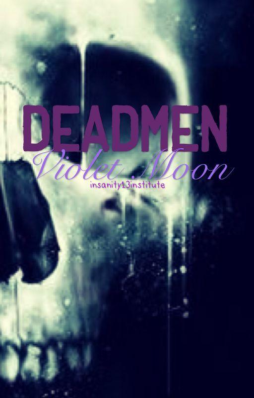 Deadmen: Violet Moon by insanity13institute