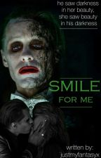 Smile For Me 》HarleyxJoker《 by BookReaderGirl007