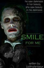 Smile For Me 》HarleyxJoker《 by BookReaderGirl007