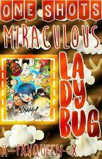 One Shots Miraculous Ladybug {Actualizaciones Lentas} by X-FavQueen-X