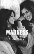 Madness (CAMREN) by Eastolia