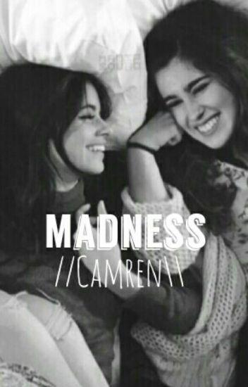 Madness (CAMREN)