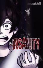 Insanity. |Freddy/Fred y tu| by -anzukhff