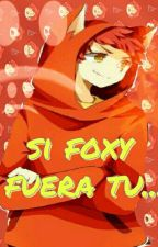 si foxy fuera tu..... by IIwuusem