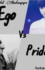 Ego Vs Pride  by 520Hunhan