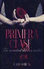 Primera clase: La sociedad de las castas Vol I #PNovel by Girl-chick