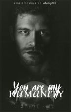 You Are My Humanity (klaus Mikaelson Y Tu) by -ShawnBenitoMendes
