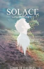 Solace {A Game of Thrones Fanfiction} by vaffles