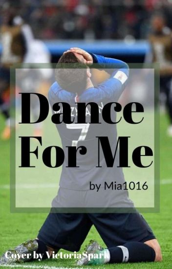›› Dance For Me | Antoine.Griezmann