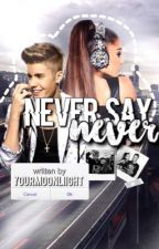 never say never by yourmoonliight