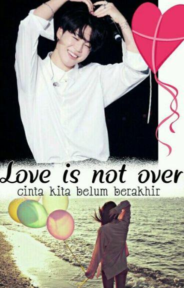 Love Is Not Over : pjm