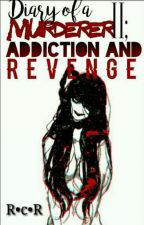 Diario de una asesina II: Adiction and Revenge  by xX_Esdeath_Xx