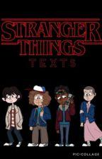 Stranger Things Texts!  by xX-Panic-Xx