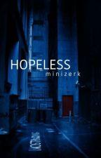 hopeless // minizerk by AllAboutLarryXx