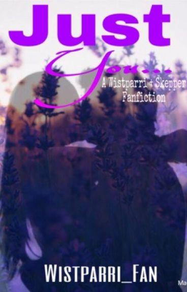 Just You.. - Wistparri + Skepper FanFic