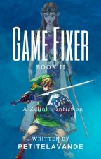 Game Fixer II (A Zelink Fanfic) by petitefille16