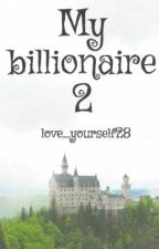 My billionaire 2 by love_yourself28