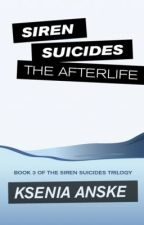 The Afterlife (Siren Suicides, Book 3) by kseniaanske