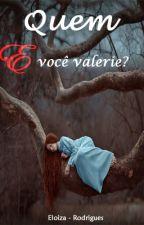 Quem e você Valerie? by eloizr