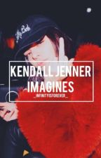 Kendall Jenner Imagines by _InfinityIsForever_