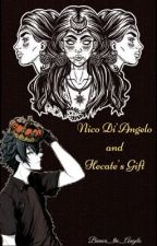 Nico di Angelo and Hecate's Gift by Bianca_the_angelo