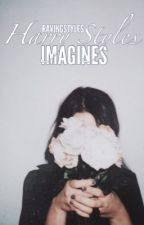 Imagines || Harry Styles by Ravingstyles_