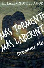 No más tormentos, no más laberintos. by Dreamer_Moor