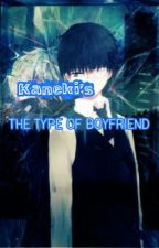 Kaneki's The Type Of Boyfriend  by _iQueen_