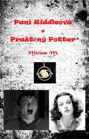 Paní Riddleová a Praštěný Potter by Miriam996