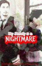 My Family is a NIGHTMARE  by johannaistrash