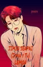 JIMIN SENPAI (Jimin y Tu) LEMON by JoviARMY