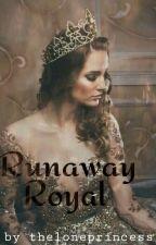 Runaway Royal by theloneprincess