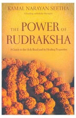 The Power of Rudraksha - A Guide to Holy Bead and it's