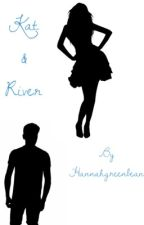 Kat And River{ON HOLD} by taehyung_my_bias