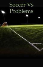 Soccer vs problems by ACherne0221