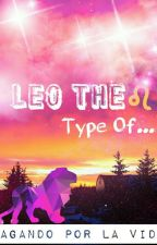 Leo ♌ The Type Of...  by Vagando_Por_La_Vida