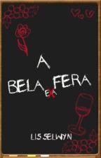 A Bela Fera by LisSelwyn