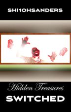 Hidden Treasures: Switched by Shi1ohSanders