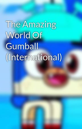 The Amazing World Of Gumball (International) by VaniaRamos822