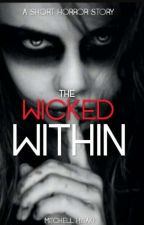 The Wicked Within by TheGothKids