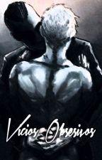 Vicios obsesivos by EmperatrizX3