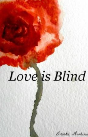 love is blind by BrookeAwhina