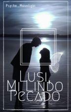 LUSI, MI LINDO PECADO by Psycho_Moonlight