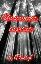 Un vampir insetat by IFrostyI
