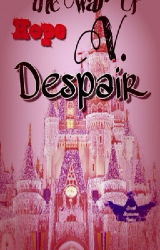 The War of Hope v. Despair. by SmolCuteRuruka