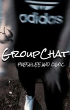 Groupchat//OGOC & FRESHLEE by Johnsonsanus