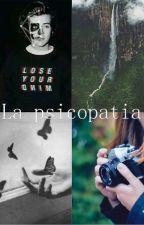 La psicopatia by HarleyQuinnFk